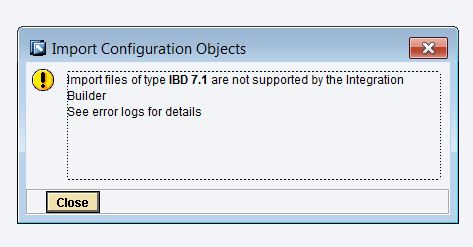 Import files of type IBD 7.1 are not supported by the Integration Builder